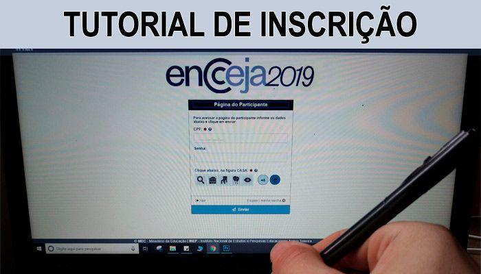 TUTORIAL DE INSCRIÇÃO ENCCEJA 2019