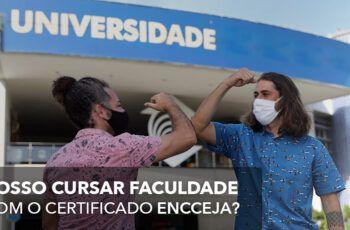 Quem se formar pelo ENCCEJA 2020 / 2021 pode fazer FACULDADE?